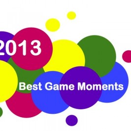 2013 Best Game Moments